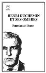 Vente Livre Numérique : HENRI DUCHEMIN ET SES OMBRES  - Emmanuel Bove