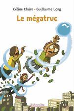 Vente Livre Numérique : Le mégatruc  - Céline Claire