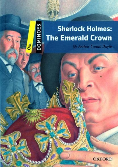 Sherlock Holmes t.1 ; the emerald crown