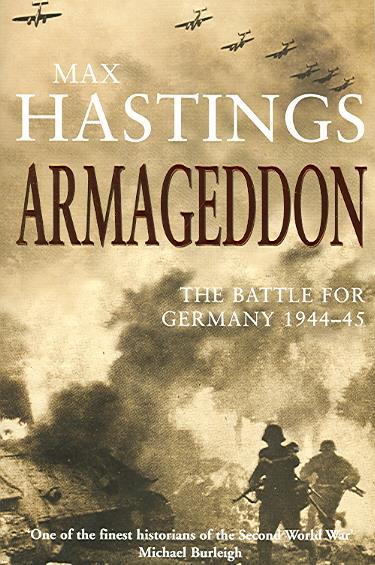 Armageddon ; The Battle for Germany, 1944-45