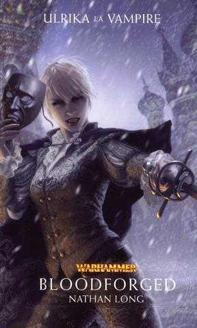 Warhammer ; Ulrika la vampire t.2 ; bloodforged