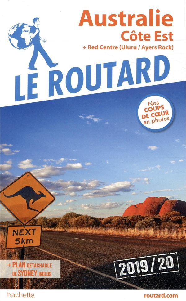 Guide Du Routard ; Australie, Cote Est ; Cote Est + Red Center (Edition 2019/2020)