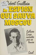 L'Espion qui sauva Moscou  - Robert Guillain