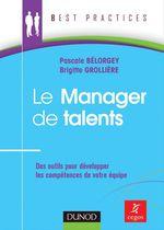 Vente Livre Numérique : Le Manager de talents  - Pascale Bélorgey - Brigitte Grollière