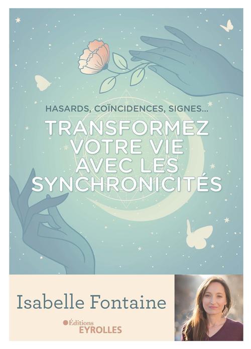 Transformez votre vie avec les synchronicités ; hasards, coïncidences, signes...