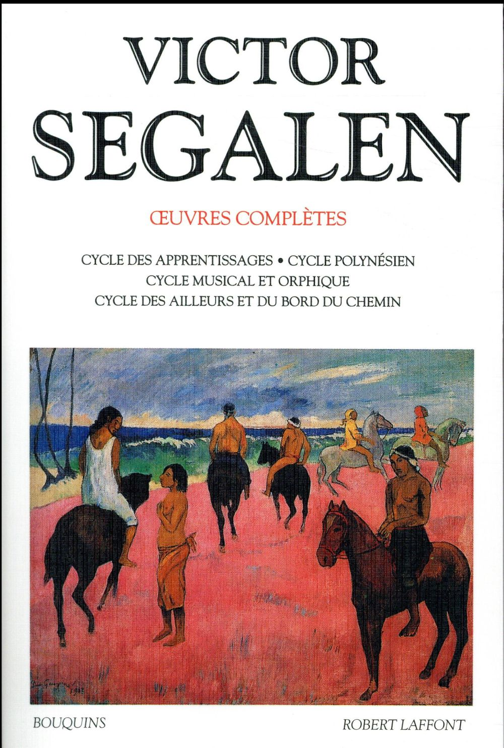 Victor segalen t.1 ; oeuvres complètes