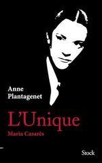 Vente Livre Numérique : L'Unique. Maria Casarès  - Anne Plantagenet