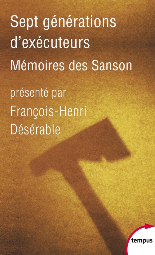 Sept générations d'exécuteurs ; mémoires des Sanson