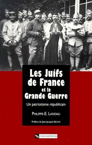 Les Juifs de France et la Grande Guerre ; un patriotisme républicain