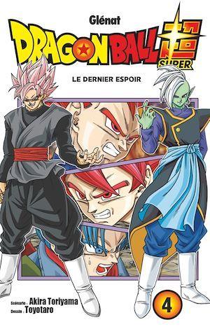 Dragon Ball Super T.4 ; le dernier espoir