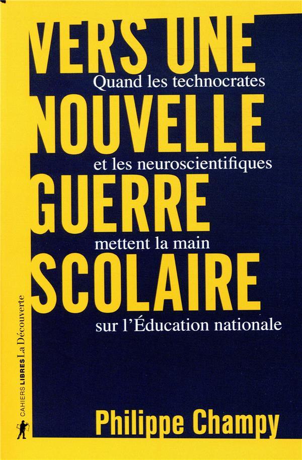 Vers une nouvelle guerre scolaire ; quand les technocrates et les neuroscientifiques mettent la main sur l'Education nationale