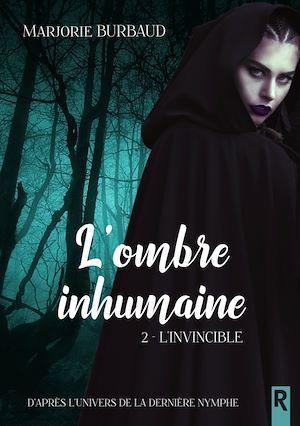 l'ombre inhumaine t.2 ; l'invincible