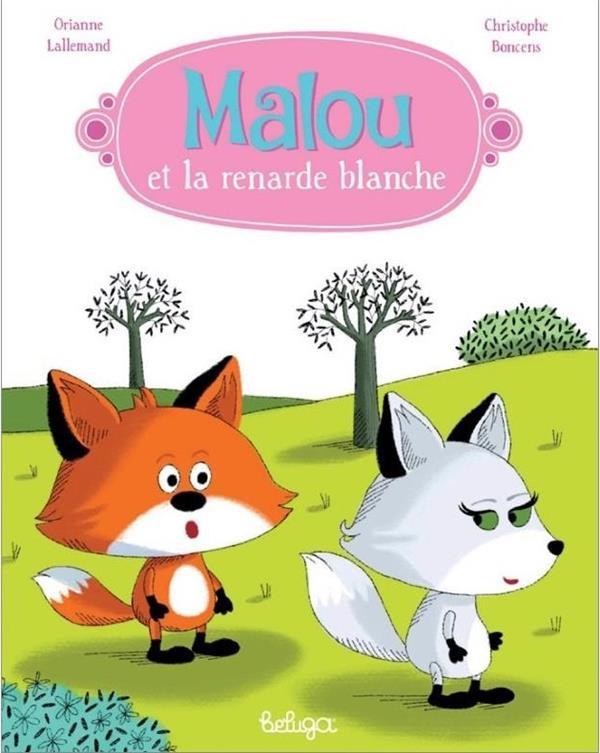 Malou et la renarde blanche