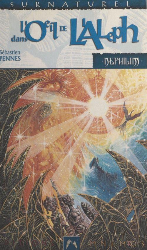 Nephilim cycle des phenix 3 - dans l'oeil de l'aleph