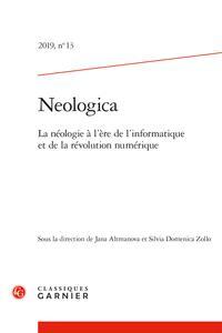 Revue neologica n.13 ; 2019 ; la neologie a l'ere de l'informatique et de la revolution numerique