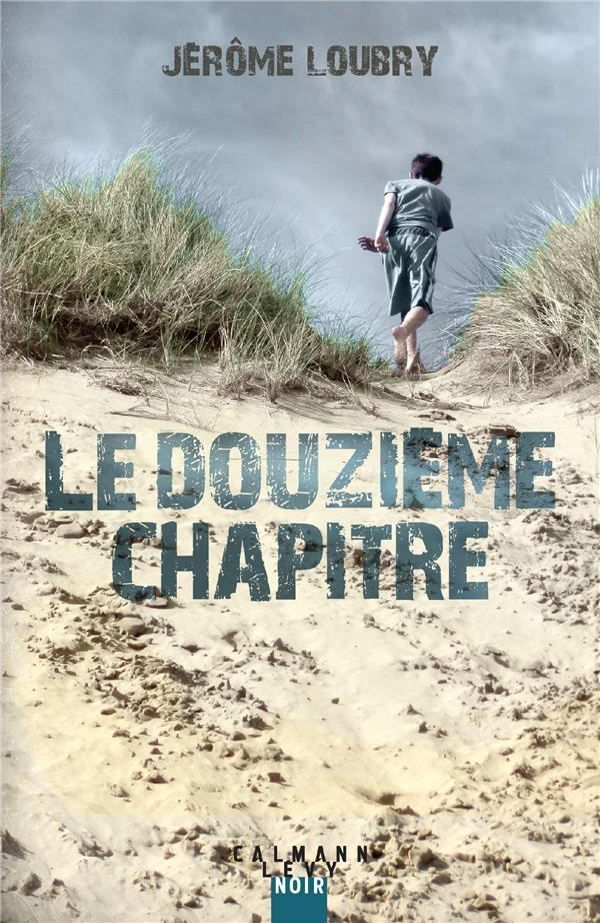 LOUBRY, JEROME - LE DOUZIEME CHAPITRE