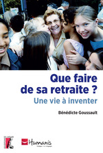Vente Livre Numérique : Que faire de sa retraite ?  - Bénédicte Goussault
