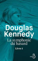 Vente Livre Numérique : La Symphonie du hasard - Livre 1  - Douglas Kennedy