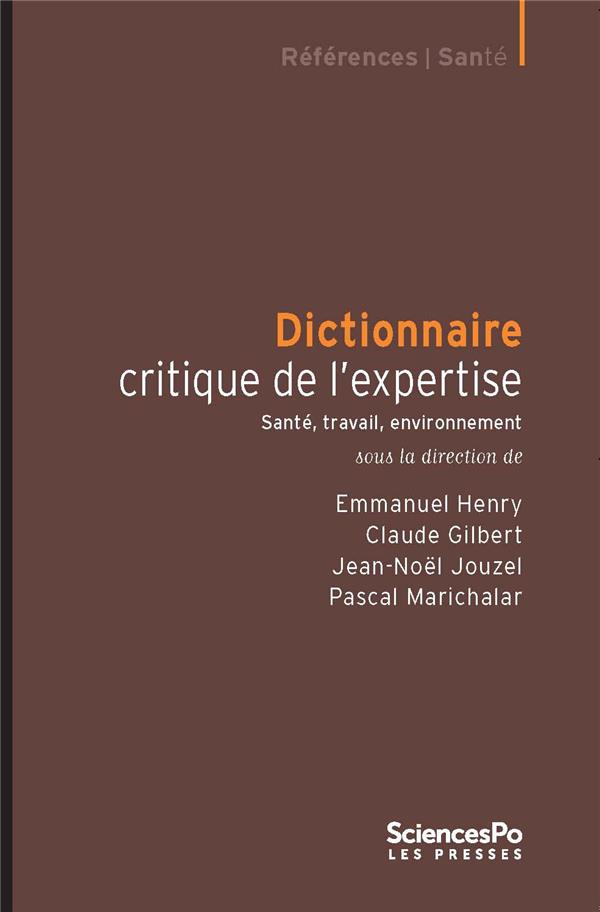 Dictionnaire critique de l'expertise ; santé, travail, environnement