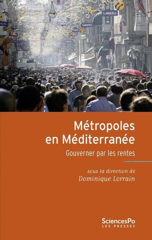 Métropoles en Méditerranée ; gouverner par la rente
