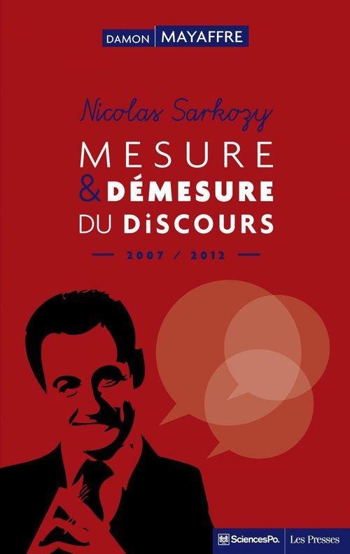 Nicolas Sarkozy ; mesure et démesure du discours (2007-2012)