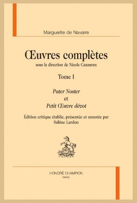 Oeuvres complètes t.1 ; Pater Noster et le petit oeuvre dévot