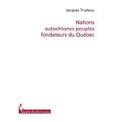 Nations autochtones peuples fondateurs du Québec