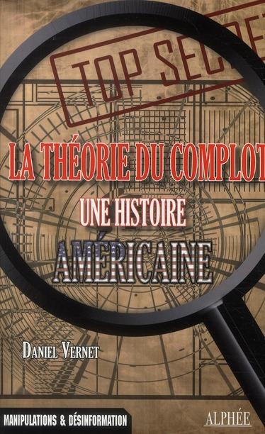la théorie du complot ; une histoire de l'Amérique