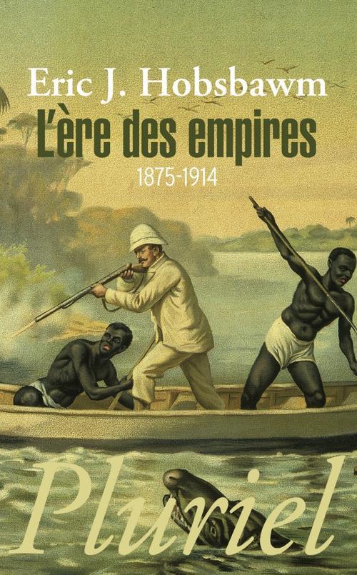 L'ere des empires 1875-1914