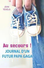 Vente Livre Numérique : Au secours ! Journal d'un futur papa gaga  - Jean Tévélis
