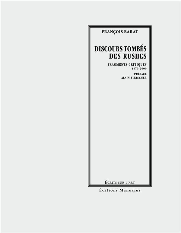 discours tombés des rushes ; fragments critiques 1970-200