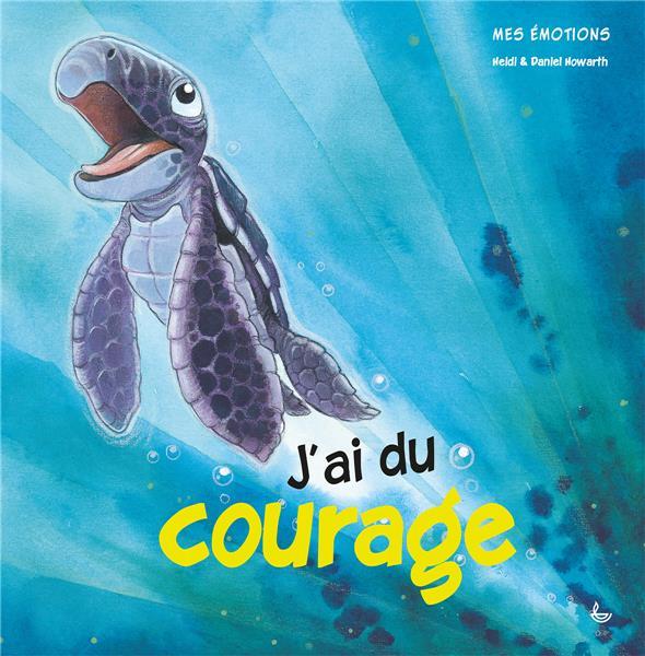Mes émotions ; j'ai du courage