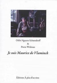 je suis Maurice Vlaminck