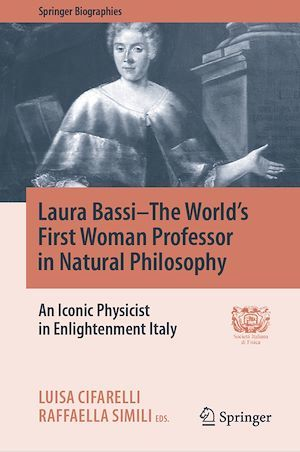 Laura Bassi-The World's First Woman Professor in Natural Philosophy