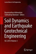 Soil Dynamics and Earthquake Geotechnical Engineering  - Subhadeep Banerjee - Boominathan Adimoolam