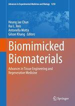 Biomimicked Biomaterials  - Heung Jae Chun - Rui L. Reis - Gilson Khang - Antonella Motta