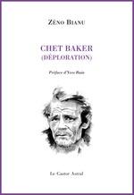 Vente Livre Numérique : Chet Baker (déploration)  - Zéno Bianu