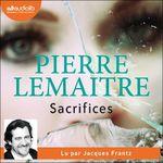 Vente AudioBook : Sacrifices  - Pierre Lemaitre