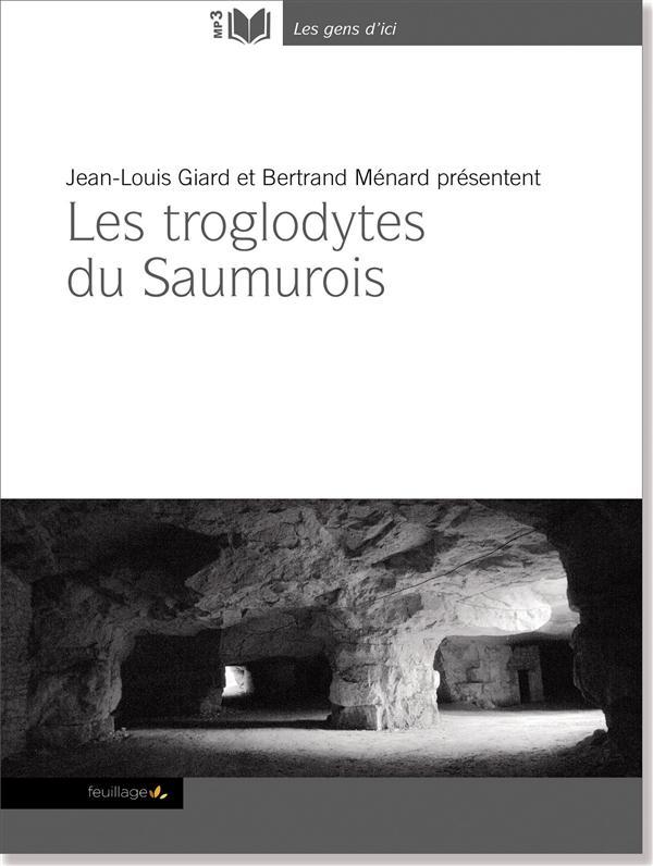 Les troglodytes du Saumurois