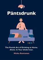 Vente Livre Numérique : Pantsdrunk  - Miska Rantanen