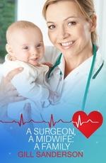 Vente EBooks : A Surgeon, A Midwife, A Family  - Gill Sanderson