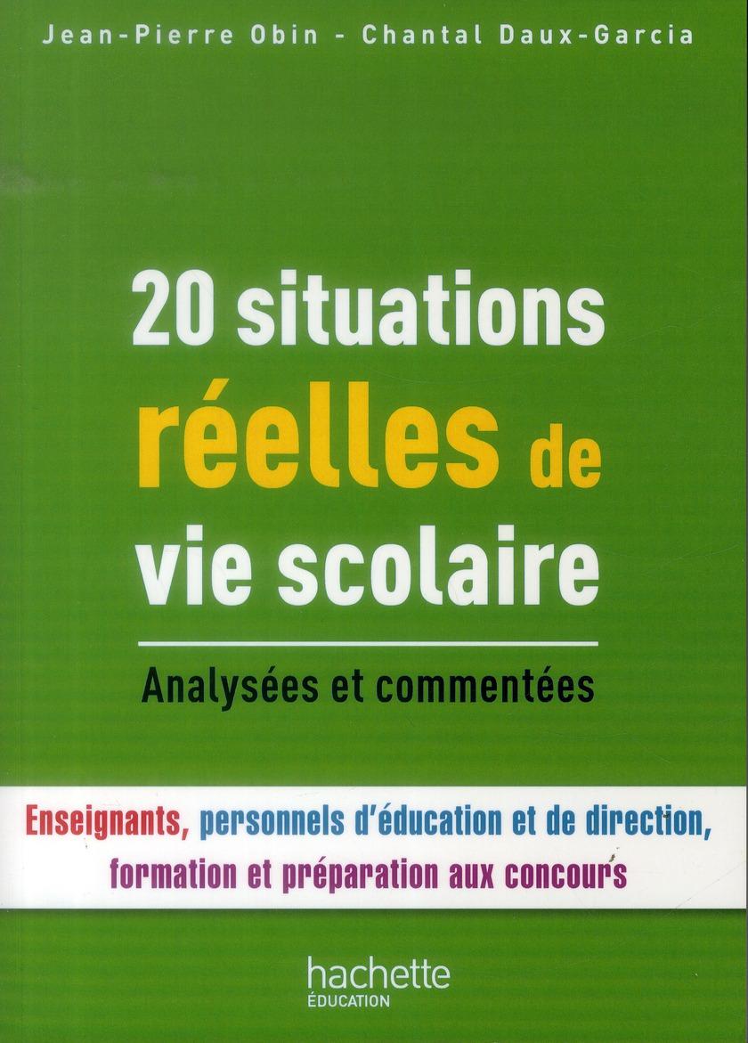 20 situations réelles de vie scolaire ; analysées et commentées