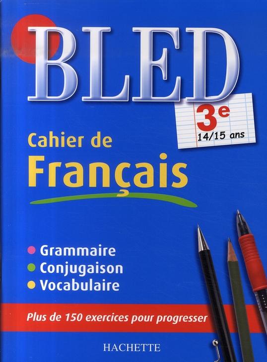 Cahiers Bled Cahier De Francais 3eme 14 15 Ans