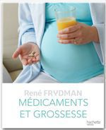 Vente EBooks : Médicaments et Grossesse  - René FRYDMAN - Professeur René Frydman