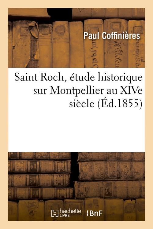 Saint roch, etude historique sur montpellier au xive siecle (ed.1855)