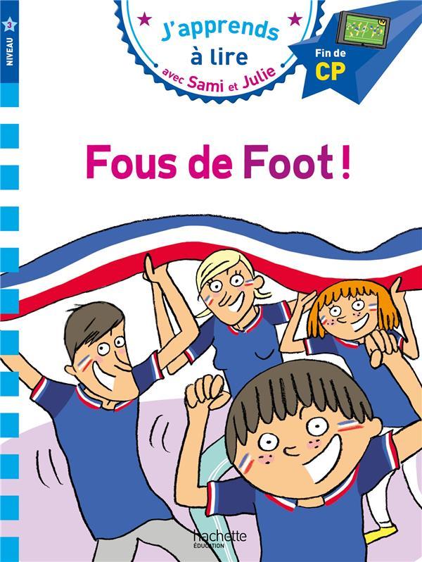 J'apprends à lire avec Sami et Julie ; CP niv 3 ; fous de foot !
