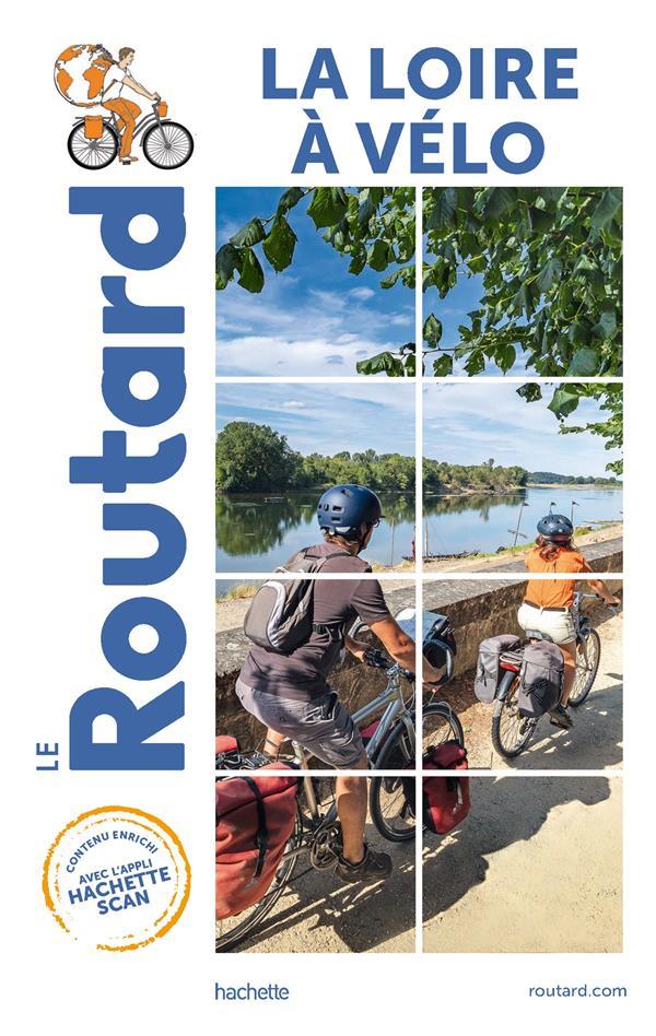 guide du Routard ; la Loire à vélo