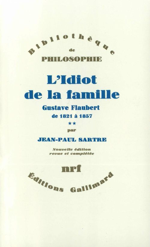 L'idiot de la famille - vol02 - gustave flaubert de 1821 a 1857