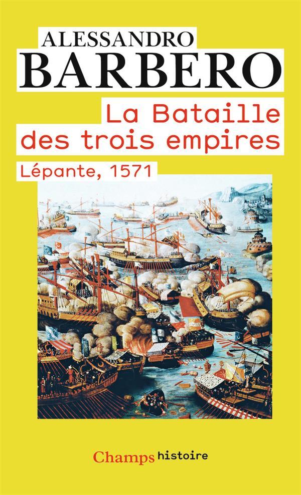 La bataille des trois empires ; Lépante, 1571