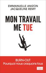 Vente Livre Numérique : Mon travail me tue  - Jacqueline Remy - Emmanuelle ANIZON